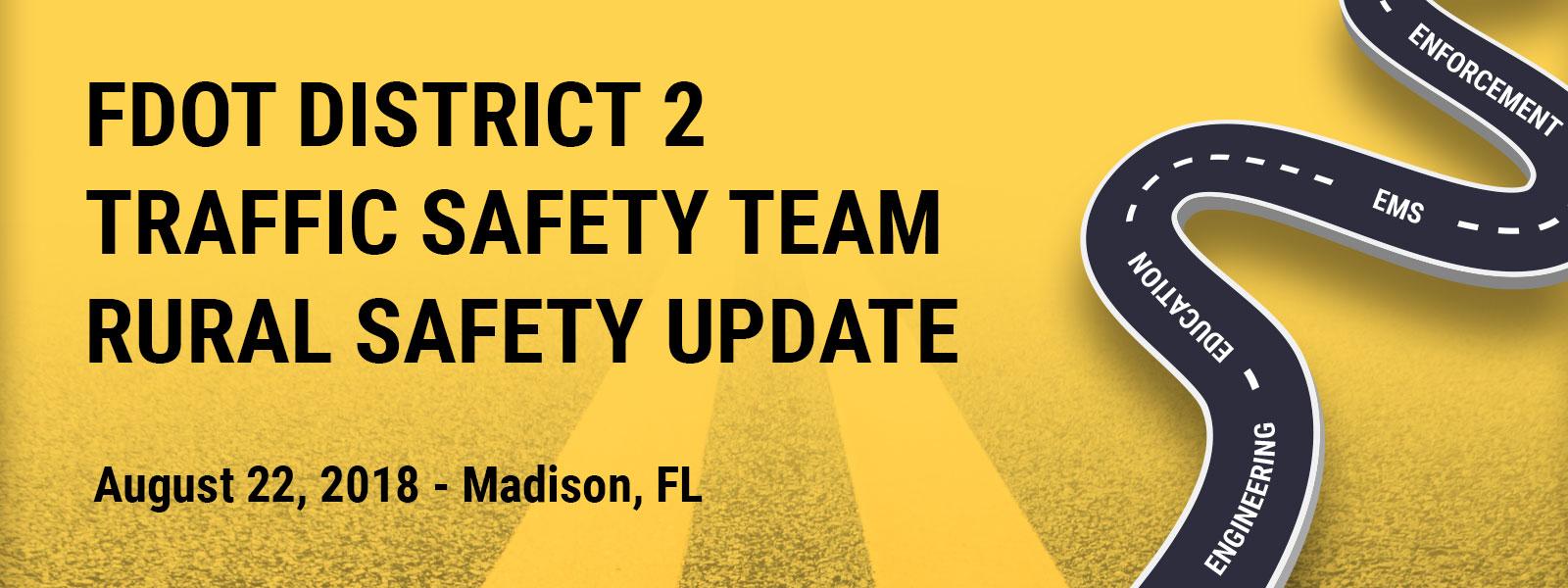 FDOT District 2 Traffic Safety Team Rural Safety Update