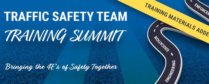 Traffic Safety Team Training Summit