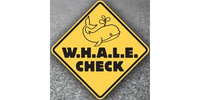 W.H.A.L.E. Check