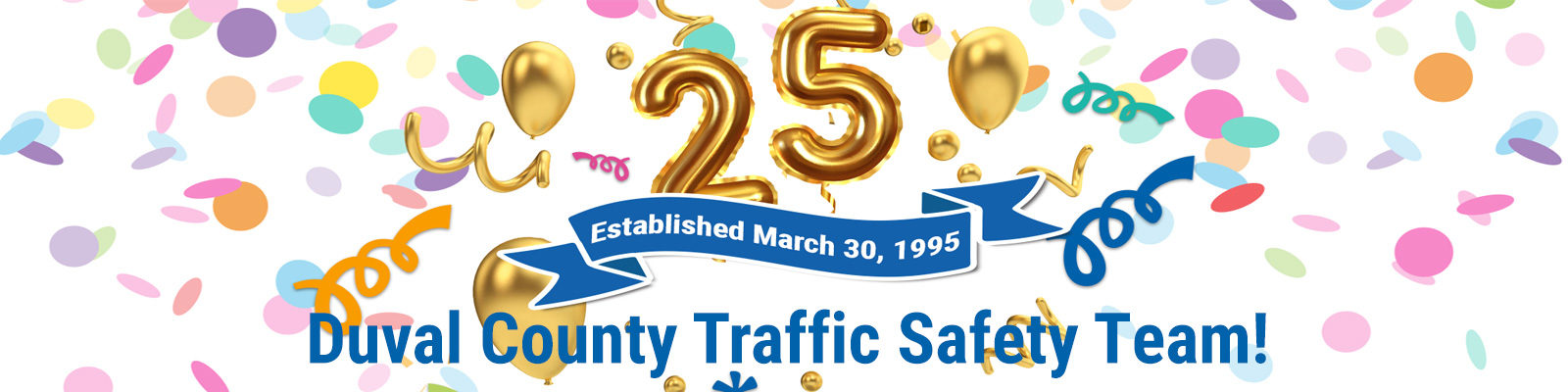 Happy Birthday Duval County Traffic Safety Team