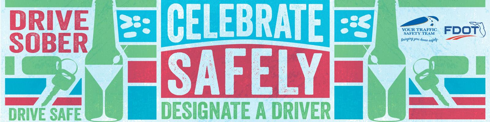 Celebrate Safely, Designate a Driver